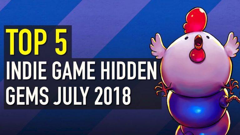 Top 5 Indie Hidden Gems – July '18