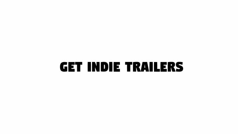 Introducing Get Indie Trailers